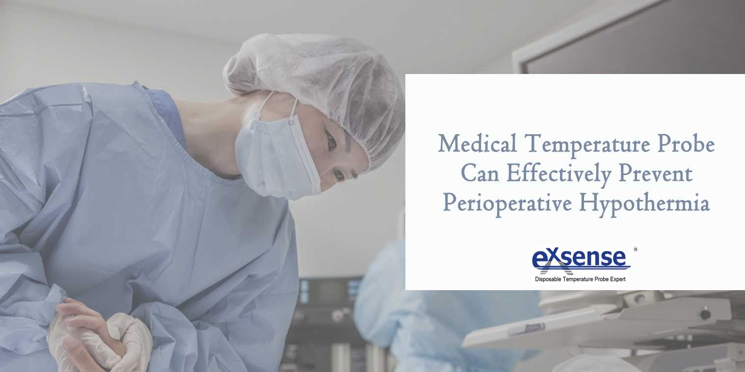 Medical Temperature Probe Can Effectively Prevent Perioperative Hypothermia